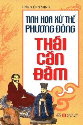 Thái Căn Đàm: Tinh Hoa Xử Thế Phương Đông – Hồng Ứng Minh