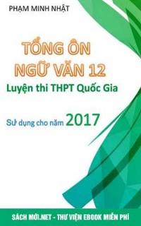 Tổng ôn Ngữ Văn 12 luyện thi THPT Quốc gia