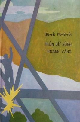 Trên Bờ Sông Hoang Vắng – Boris Polevoi