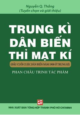 Trung Kì Dân Biến Thỉ Mạt Kí Phan Châu Trinh – Nguyễn Q. Thắng