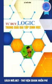 Tư duy logic trong giải bài tập Sinh học – Lovebook