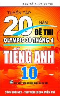 Tuyển tập 20 năm đề thi Olympic tiếng Anh 10