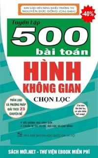 Tuyển tập 500 bài toán Hình Không Gian chọn lọc