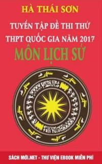 Tuyển tập đề thi thử THPT Quốc gia năm 2017 môn Lịch sử