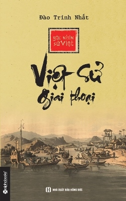 Việt Sử Giai Thoại – Đào Trinh Nhất