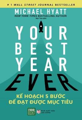 Your Best Year Ever: Kế Hoạch 5 Bước Để Đạt Được Mục Tiêu