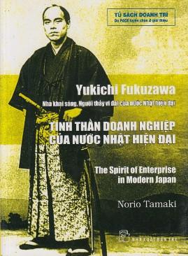 Yukichi Fukuzawa – Tinh Thần Doanh Nghiệp Của Nước Nhật Hiện Đại – Norio Tamaki