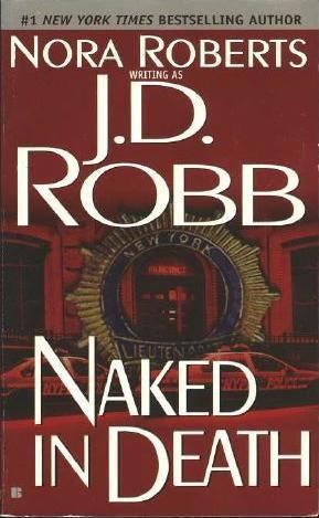 Naked In Death by J.D. Robb Book-1 in In Death Series