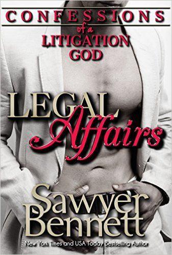 Confessions of a Litigation God: A Legal Affairs Full Length Erotic Novel Legal Affairs Vol. 7