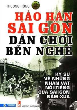 Hảo hán Sài Gòn dân chơi bến Nghé