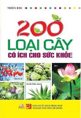 200 Loại Cây Có Ích Cho Sức Khỏe – Thiên Kim